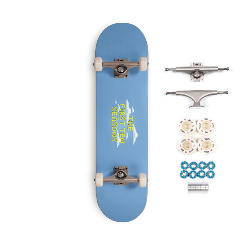 Best. Episodes. Ever. Accessories Complete - Premium Skateboard by Made With Awesome