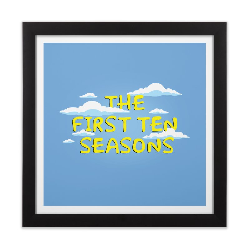 Best. Episodes. Ever. Home Framed Fine Art Print by Made With Awesome