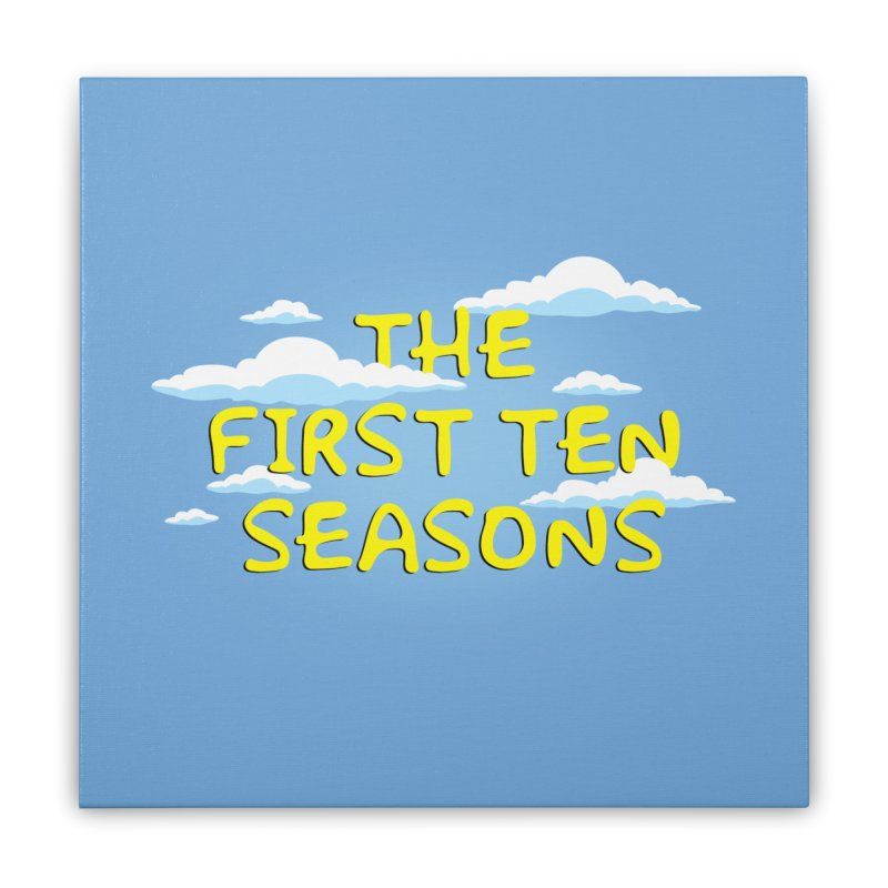 Best. Episodes. Ever. Home Stretched Canvas by Made With Awesome