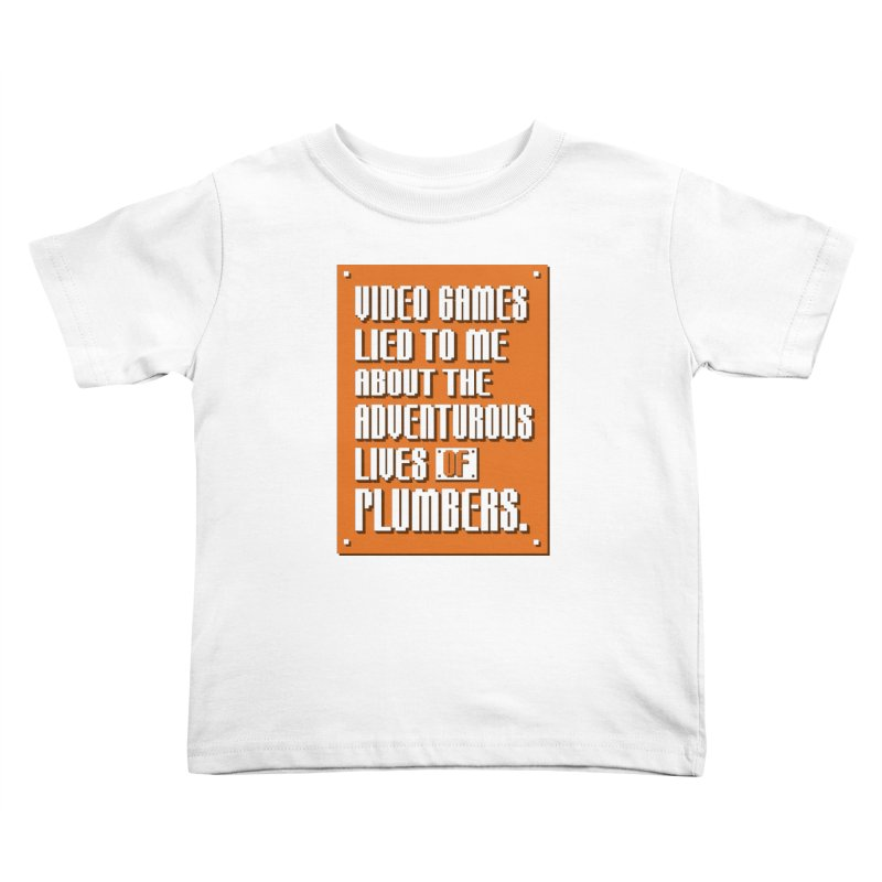 Video Games Lied To Me Kids Toddler T-Shirt by Made With Awesome