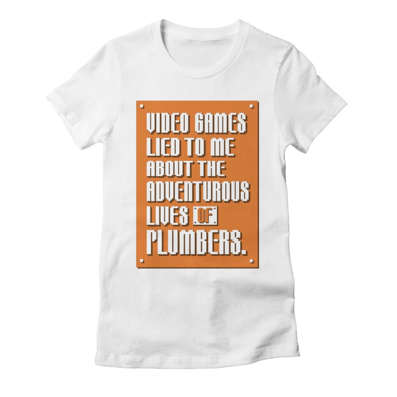 Video Games Lied To Me Women's Fitted T-Shirt by Made With Awesome