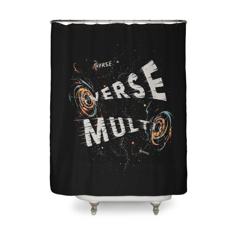 Multiverse Home Shower Curtain by Made With Awesome