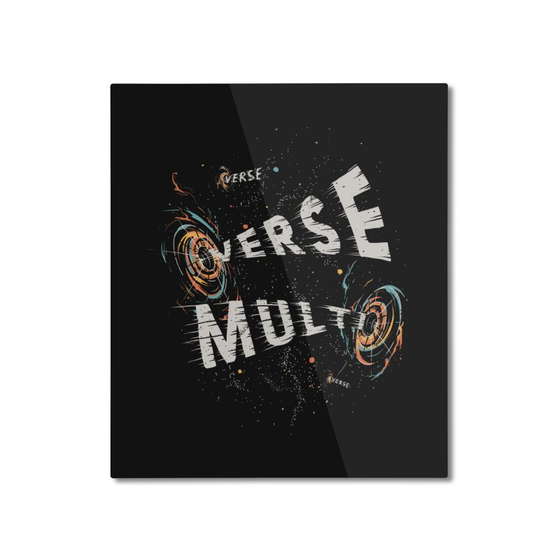 Multiverse Home Mounted Aluminum Print by Made With Awesome