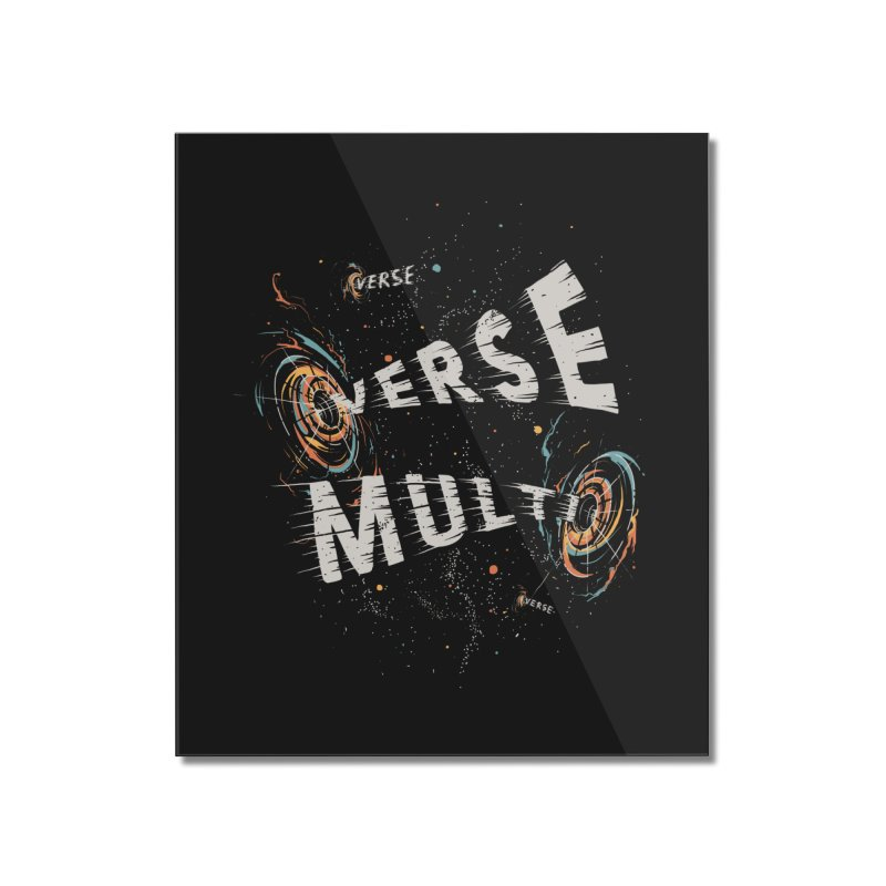 Multiverse Home Mounted Acrylic Print by Made With Awesome
