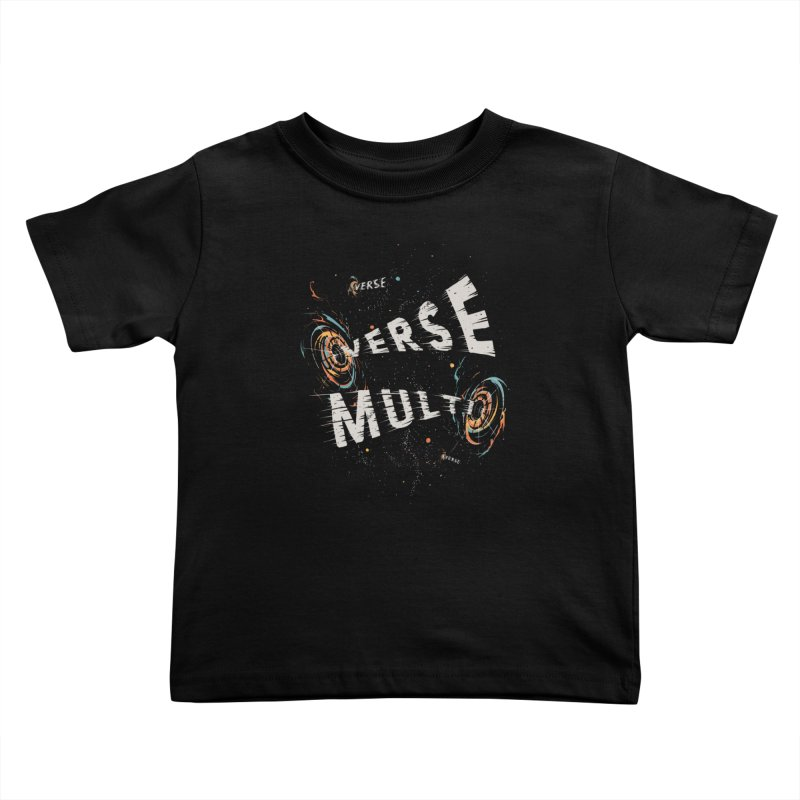 Multiverse Kids Toddler T-Shirt by Made With Awesome