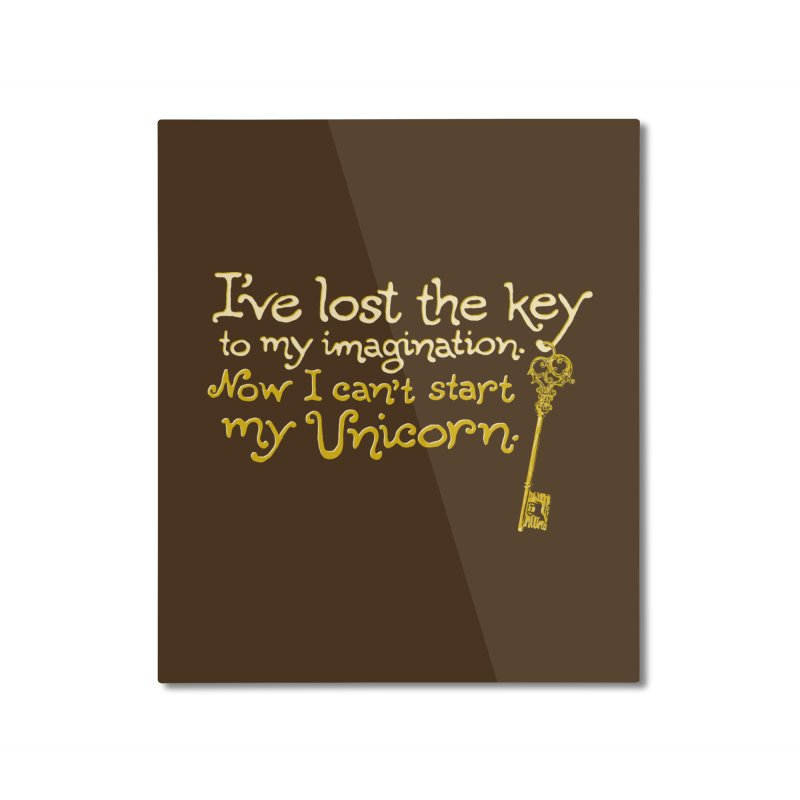 I've Lost The Key Home Mounted Aluminum Print by Made With Awesome