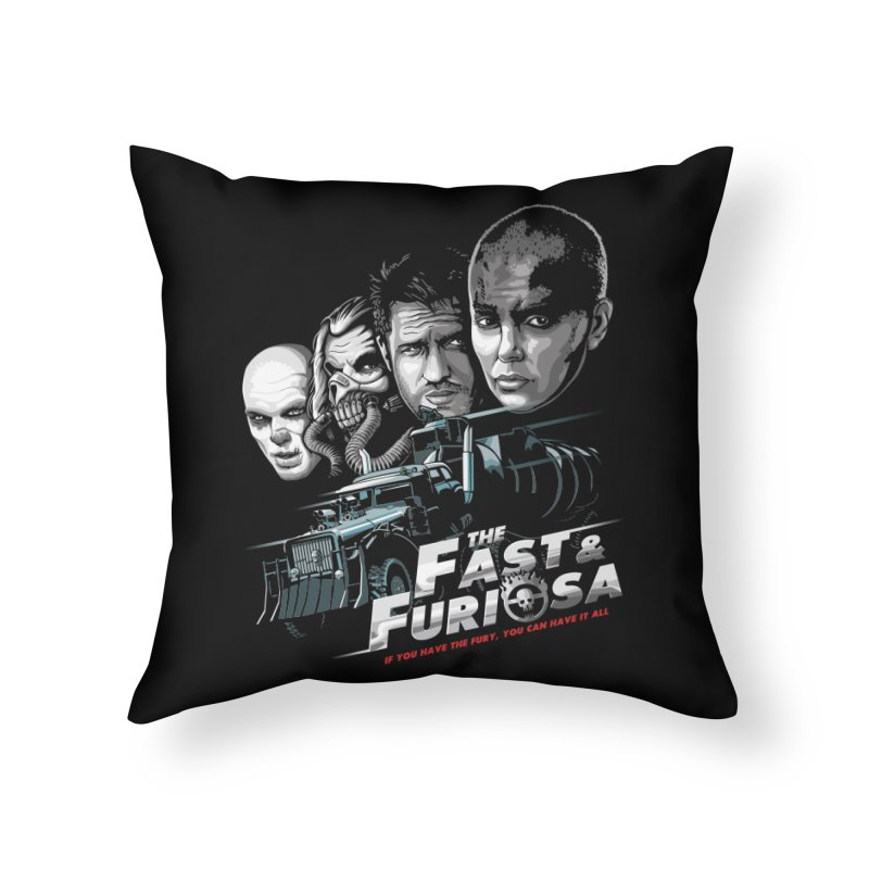 The Fast and Furiosa Home Throw Pillow by Made With Awesome
