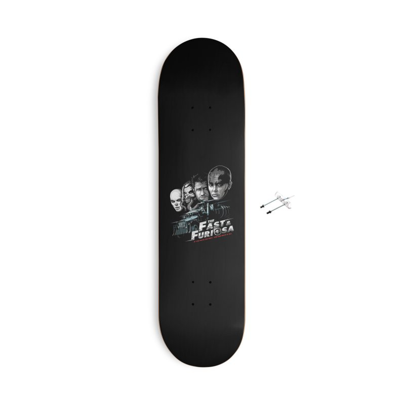 The Fast and Furiosa Accessories With Hanging Hardware Skateboard by Made With Awesome
