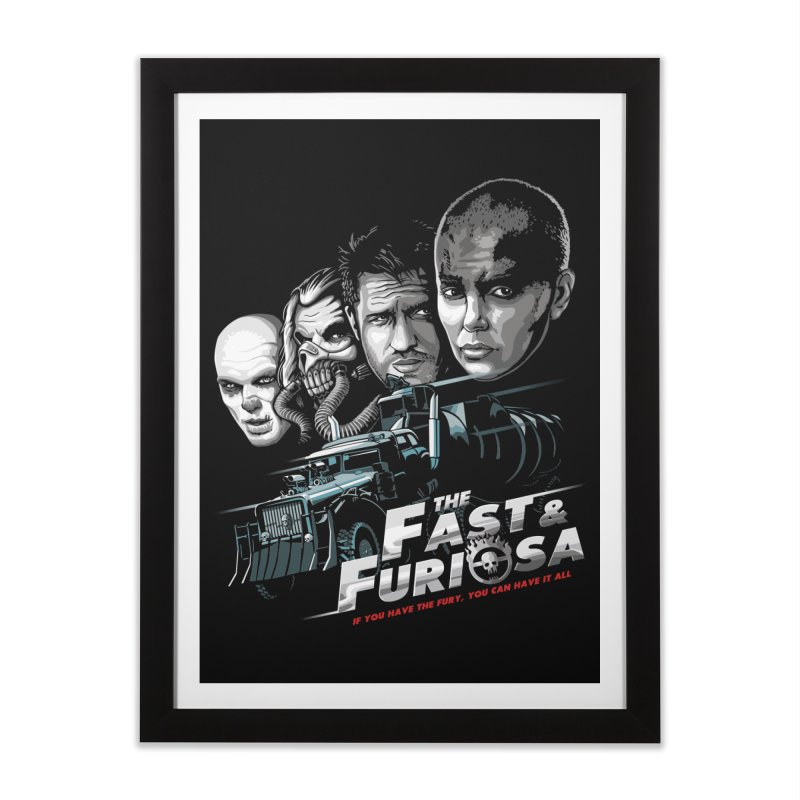 The Fast and Furiosa Home Framed Fine Art Print by Made With Awesome