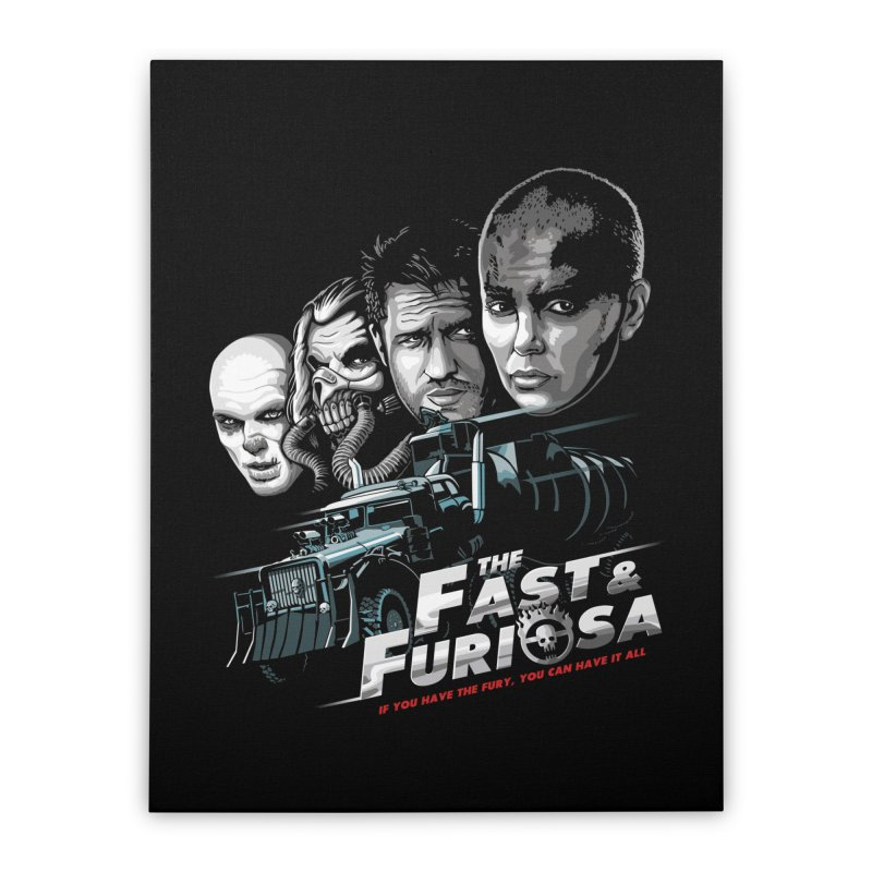 The Fast and Furiosa Home Stretched Canvas by Made With Awesome