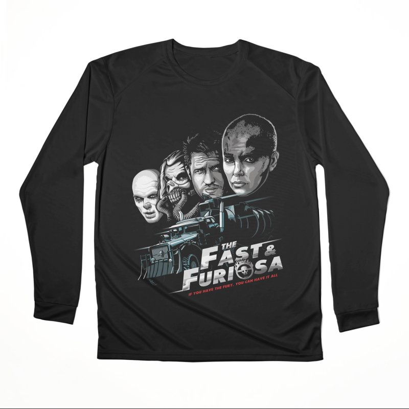 The Fast and Furiosa Women's Performance Unisex Longsleeve T-Shirt by Made With Awesome