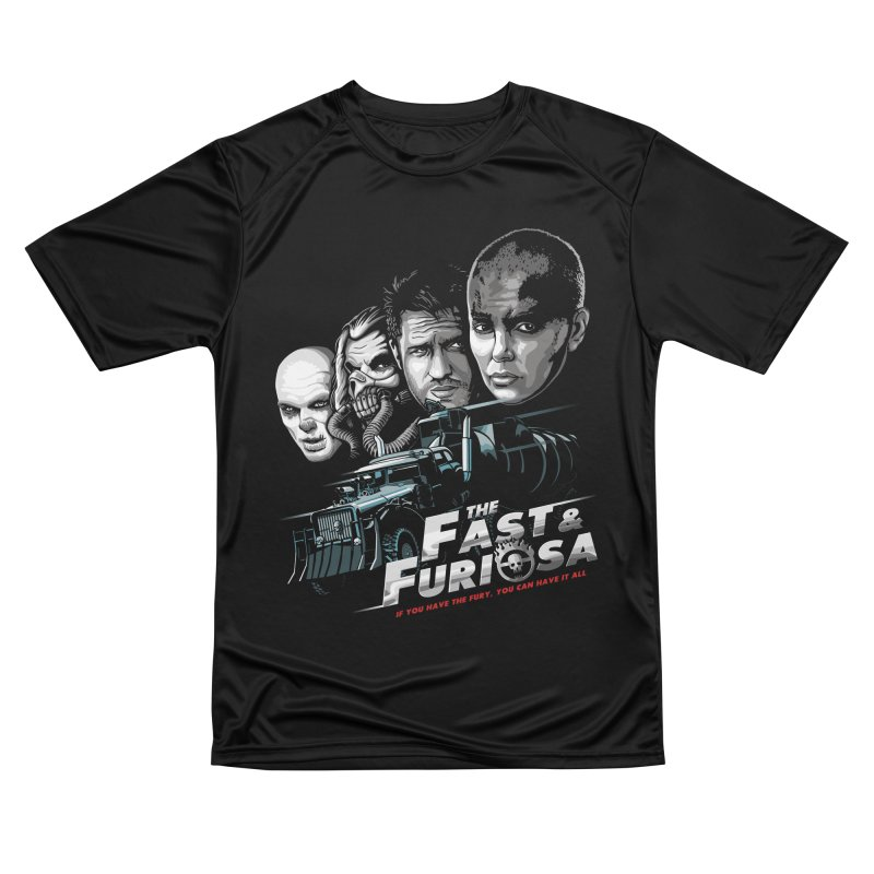 The Fast and Furiosa Women's Performance Unisex T-Shirt by Made With Awesome