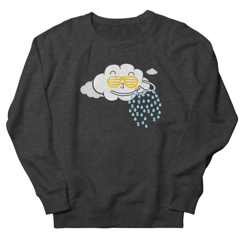 Make It Rain Women's Sweatshirt by Made With Awesome