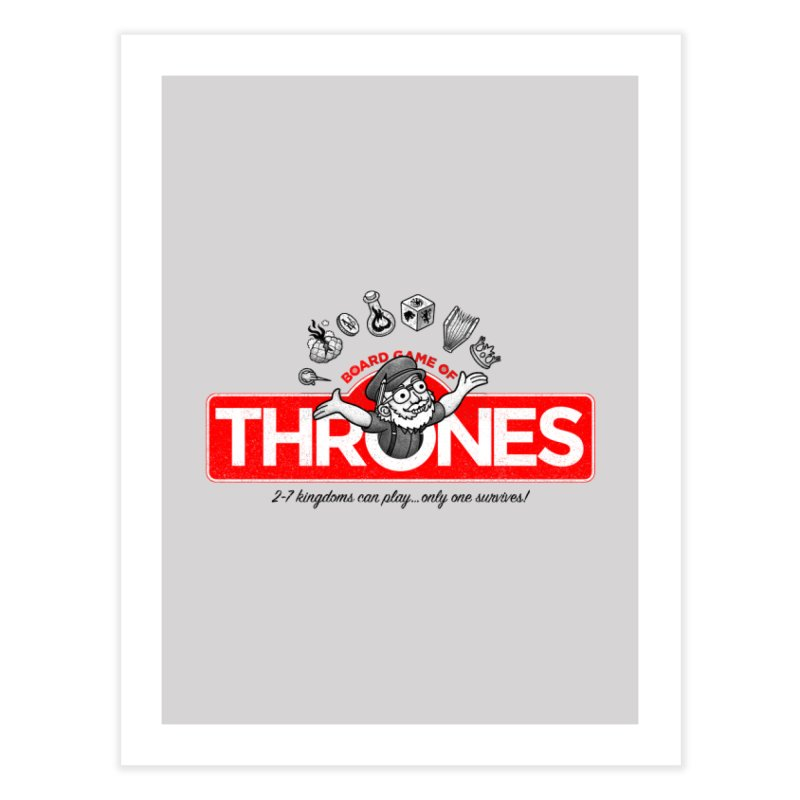 Thronopoly Home Fine Art Print by Made With Awesome