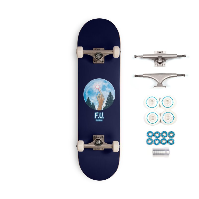 Go Home Accessories Skateboard by Made With Awesome