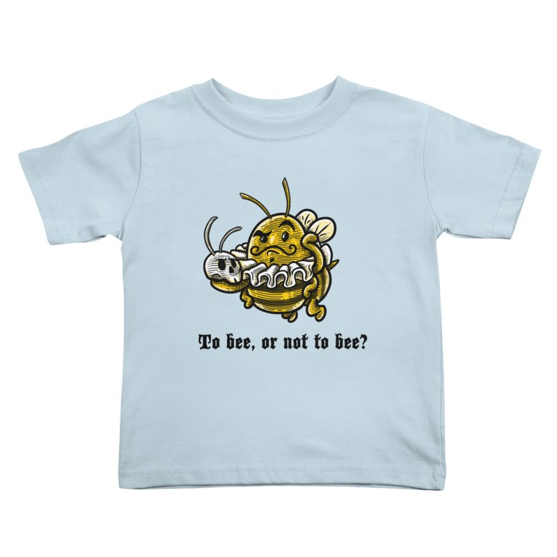 To Bee Kids Toddler T-Shirt by Made With Awesome