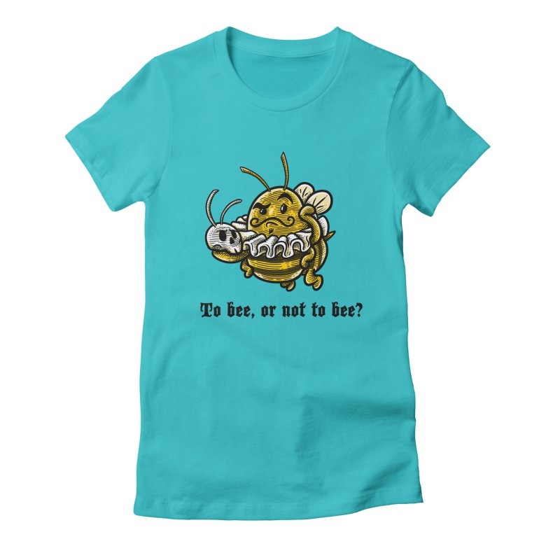 To Bee Women's Fitted T-Shirt by Made With Awesome
