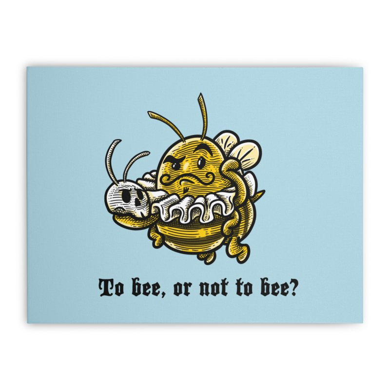 To Bee Home Stretched Canvas by Made With Awesome