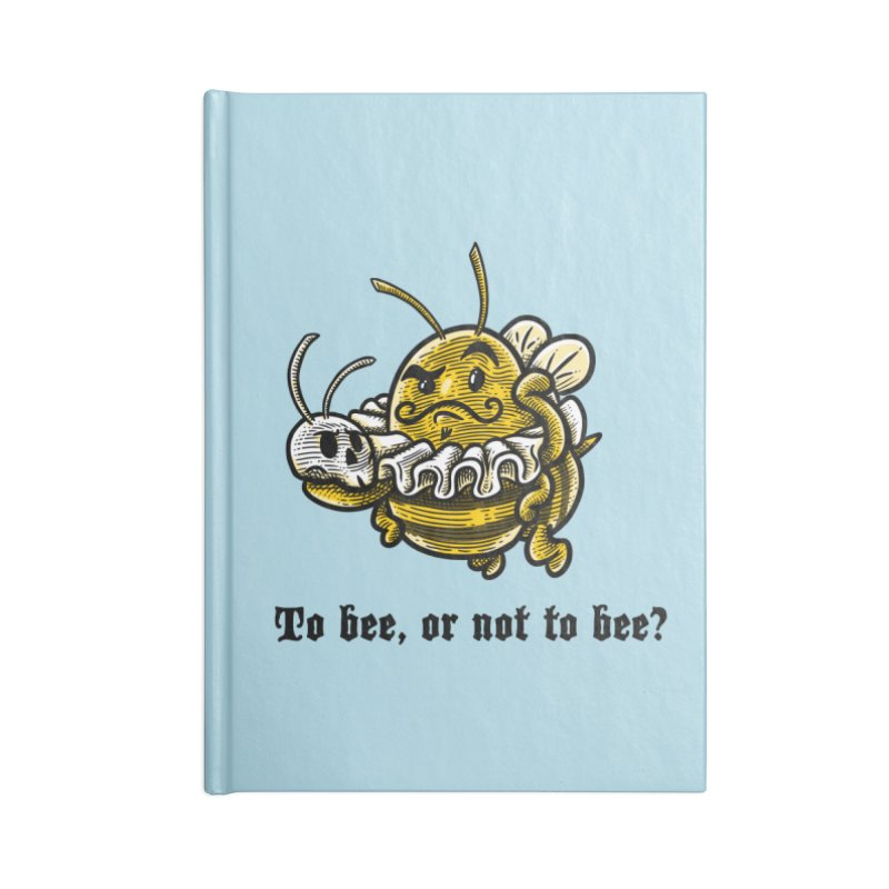 To Bee Accessories Notebook by Made With Awesome