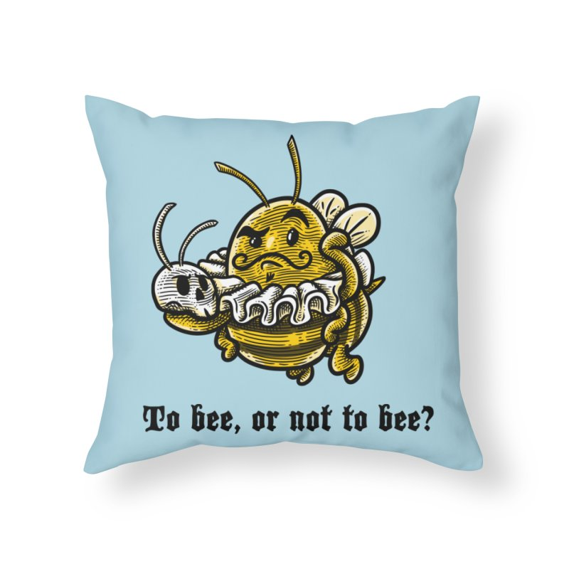 To Bee Home Throw Pillow by Made With Awesome