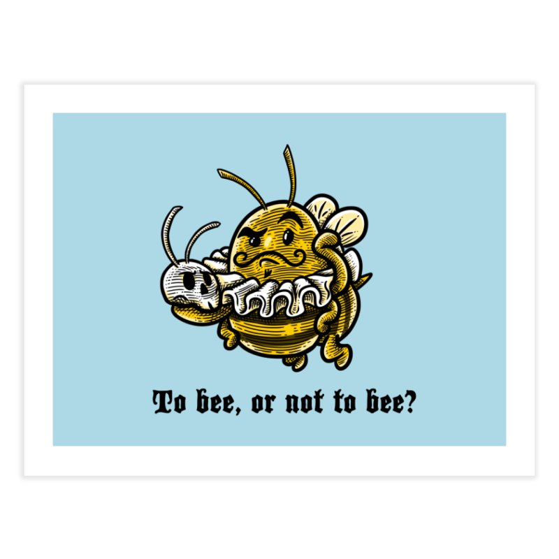To Bee Home Fine Art Print by Made With Awesome
