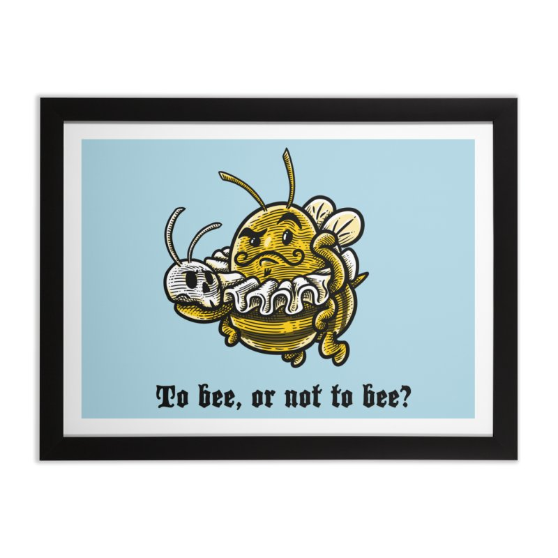 To Bee Home Framed Fine Art Print by Made With Awesome