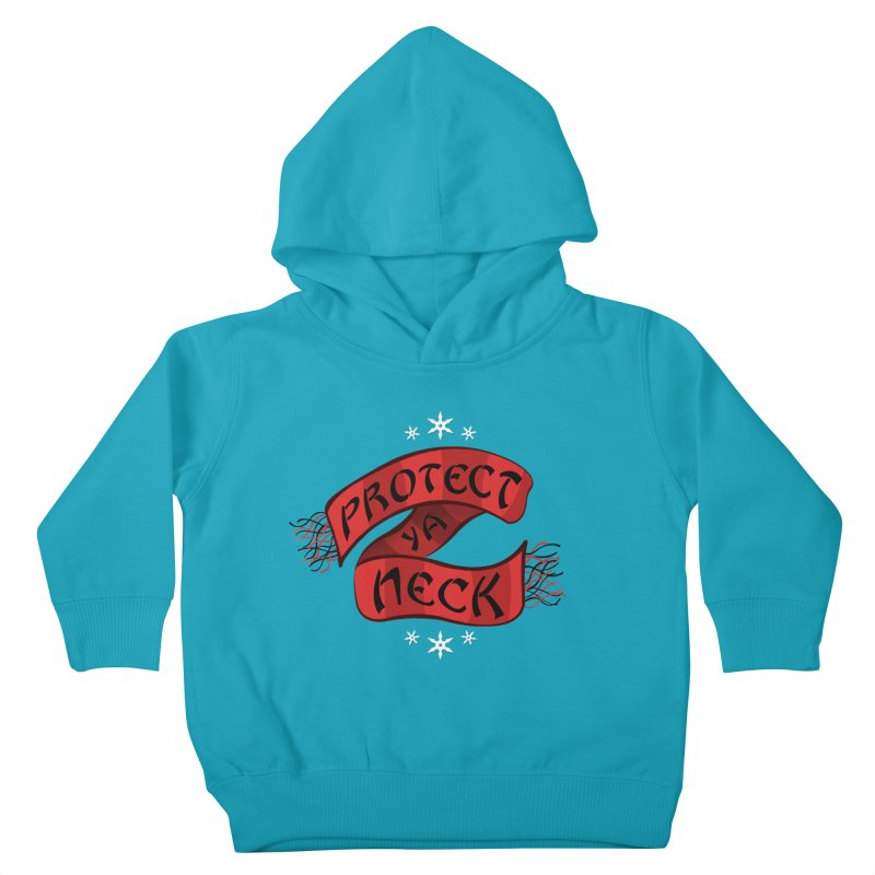 Protect Ya Neck Kids Toddler Pullover Hoody by Made With Awesome
