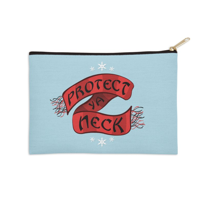 Protect Ya Neck Accessories Zip Pouch by Made With Awesome