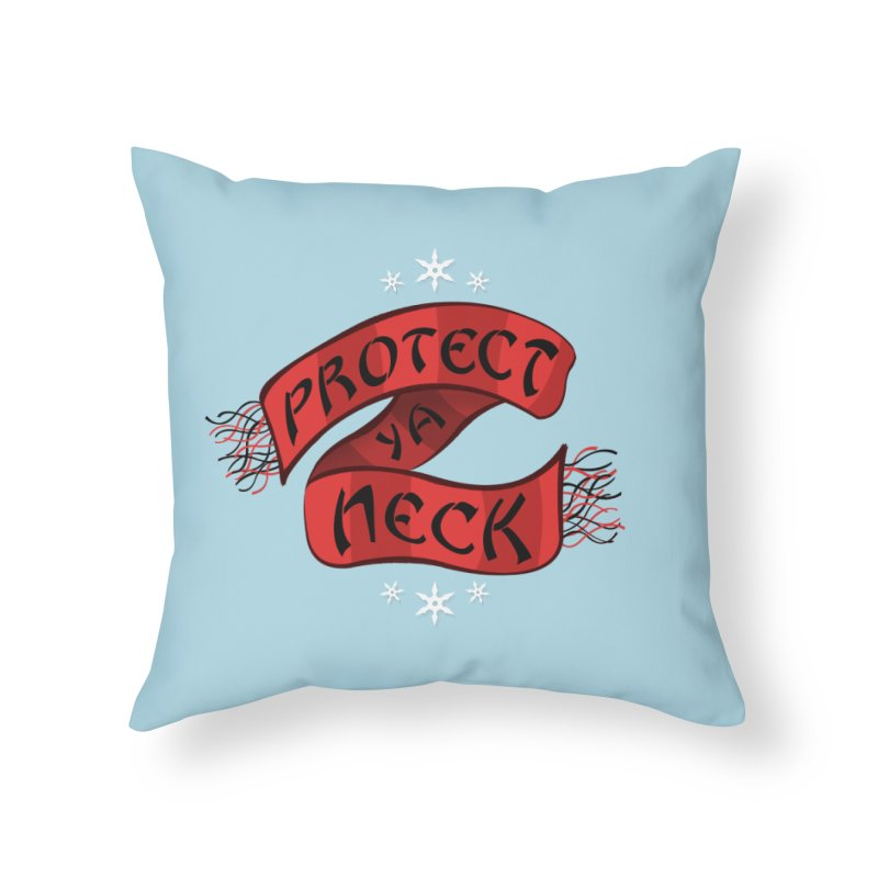 Protect Ya Neck Home Throw Pillow by Made With Awesome