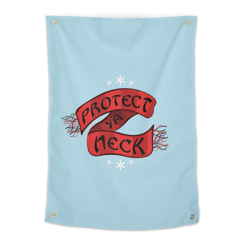 Protect Ya Neck Home Tapestry by Made With Awesome