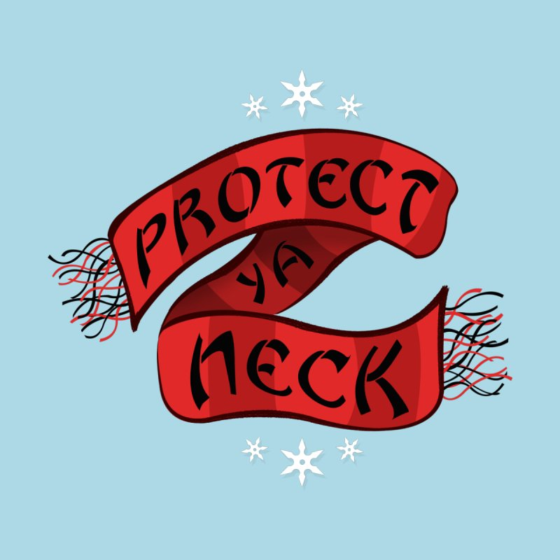 Protect Ya Neck Men's T-Shirt by Made With Awesome