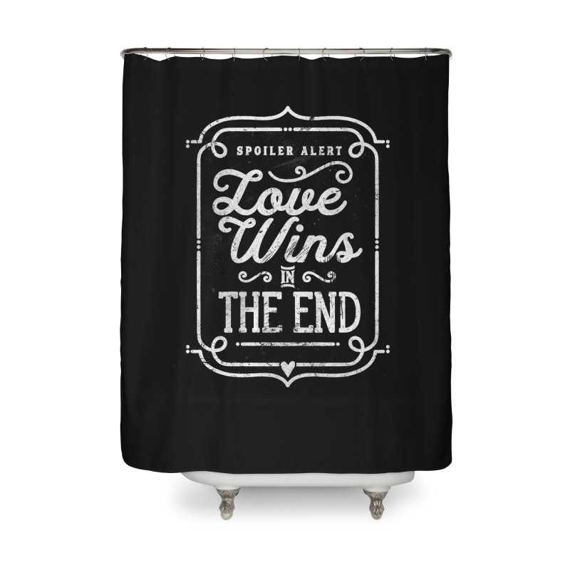 Love Wins Home Shower Curtain by Made With Awesome