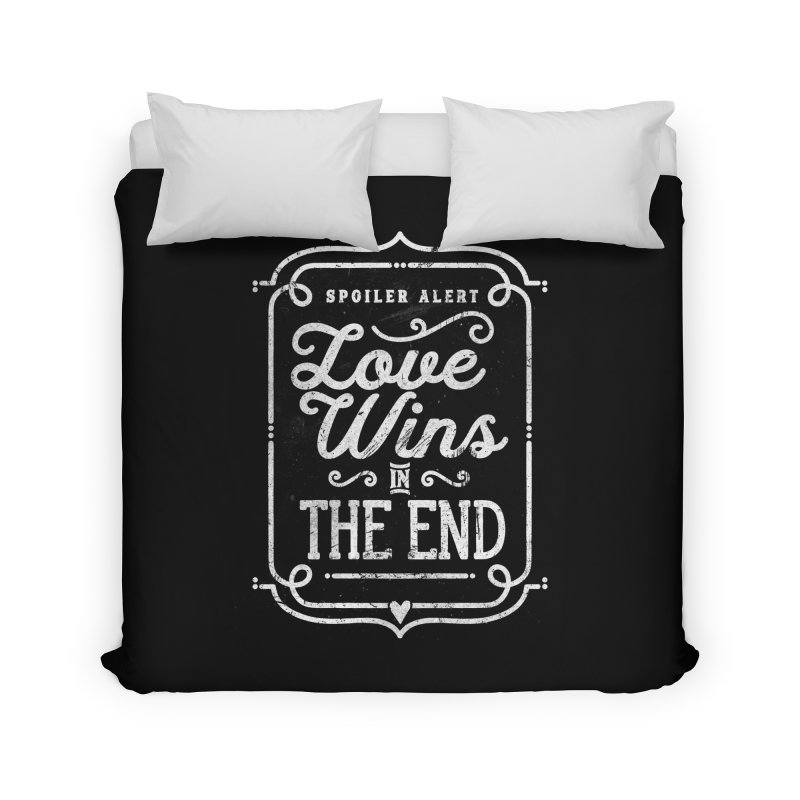 Love Wins Home Duvet by Made With Awesome