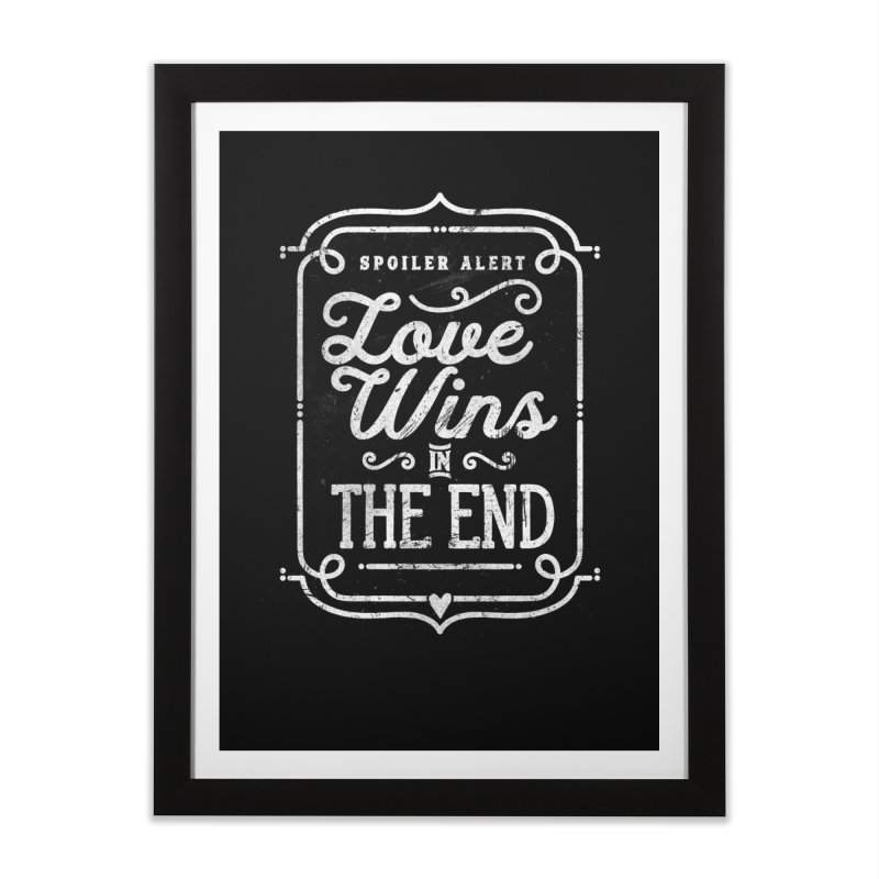 Love Wins Home Framed Fine Art Print by Made With Awesome