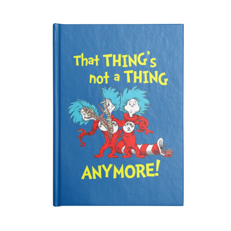 That Thing's Not A Thing Anymore! Accessories Notebook by Made With Awesome