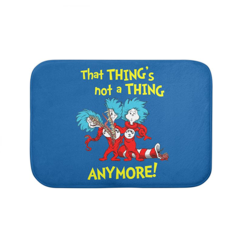 That Thing's Not A Thing Anymore! Home Bath Mat by Made With Awesome