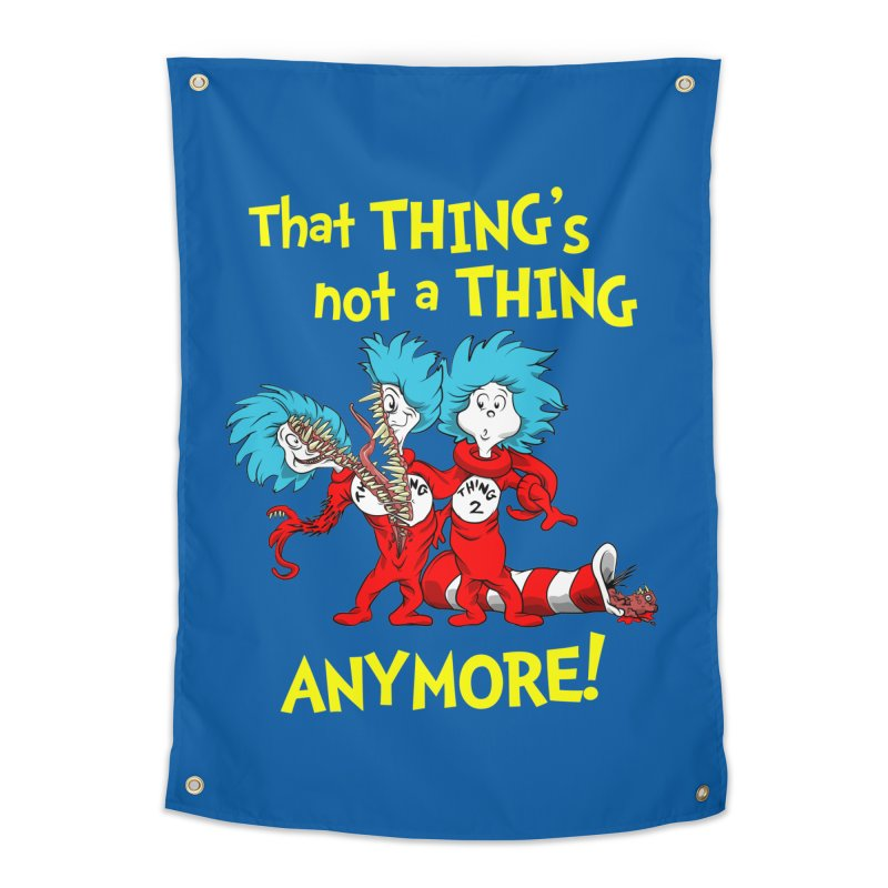 That Thing's Not A Thing Anymore! Home Tapestry by Made With Awesome