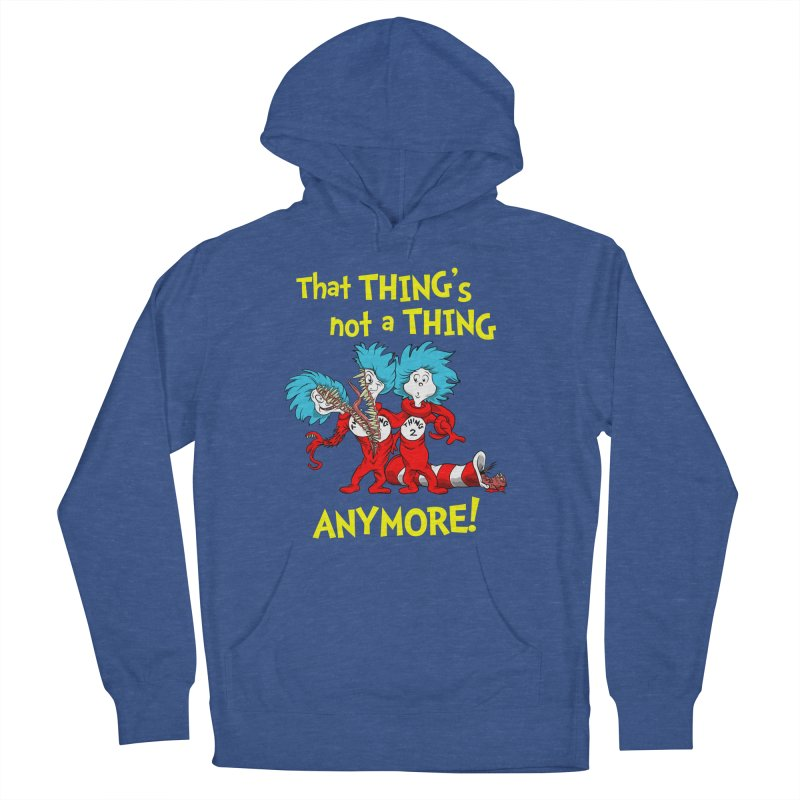 That Thing's Not A Thing Anymore! Women's Pullover Hoody by Made With Awesome