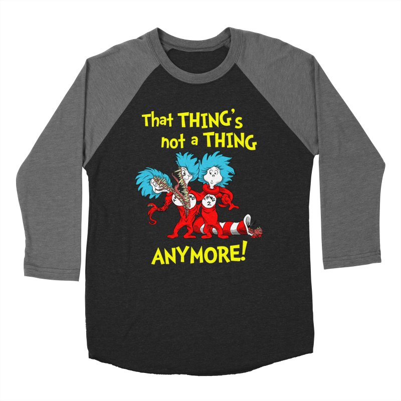That Thing's Not A Thing Anymore! Men's Baseball Triblend T-Shirt by Made With Awesome