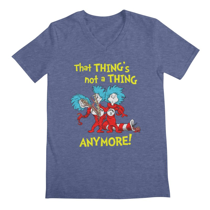 That Thing's Not A Thing Anymore! Men's V-Neck by Made With Awesome