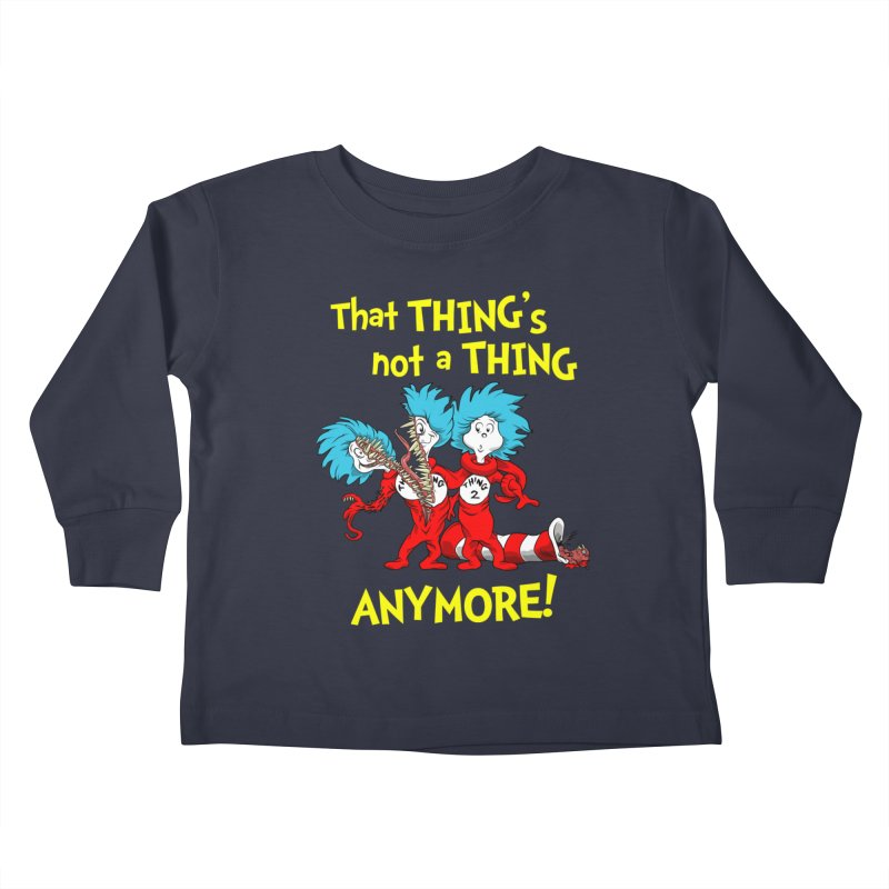 That Thing's Not A Thing Anymore! Kids Toddler Longsleeve T-Shirt by Made With Awesome