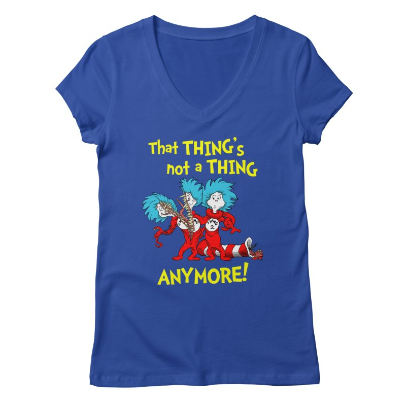 That Thing's Not A Thing Anymore! Women's V-Neck by Made With Awesome