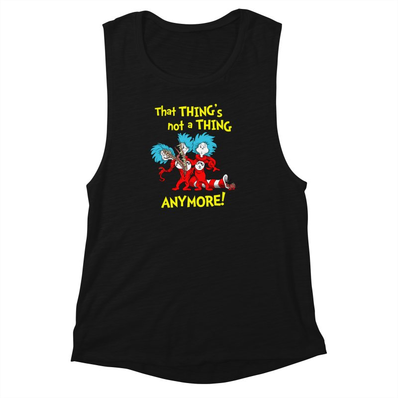 That Thing's Not A Thing Anymore! Women's Muscle Tank by Made With Awesome
