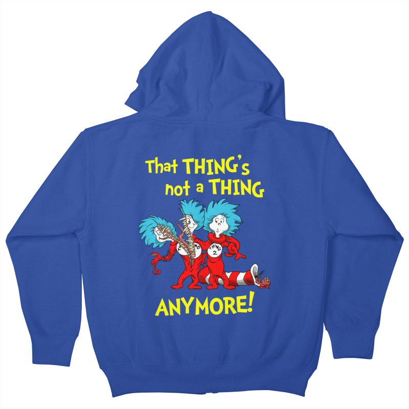 That Thing's Not A Thing Anymore! Kids Zip-Up Hoody by Made With Awesome