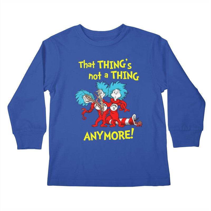 That Thing's Not A Thing Anymore! Kids Longsleeve T-Shirt by Made With Awesome