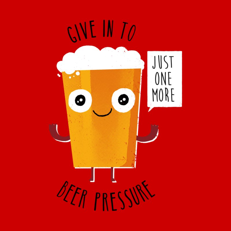 Beer Pressure by Made With Awesome