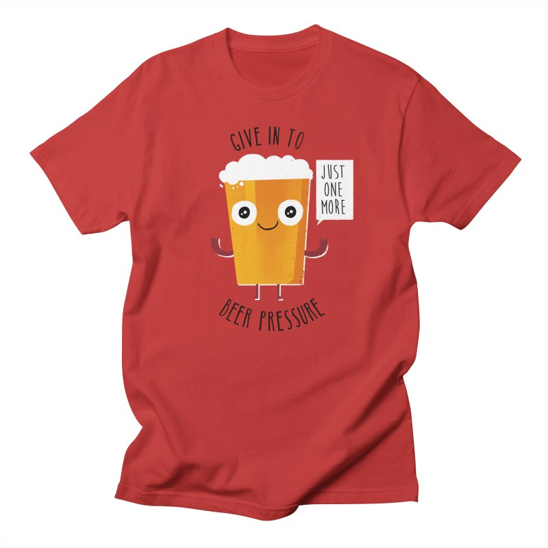 Beer Pressure Women's Unisex T-Shirt by Made With Awesome