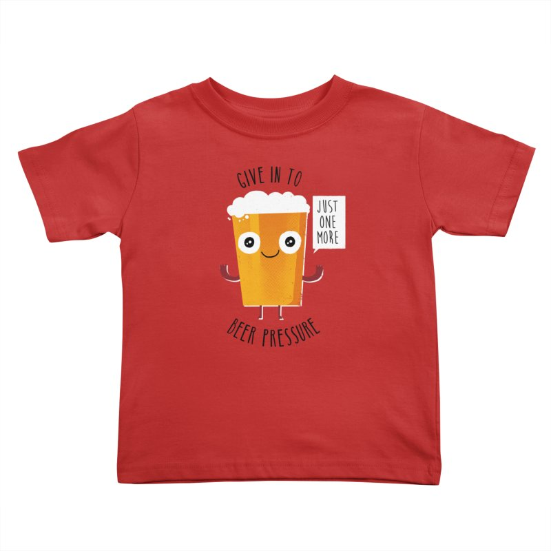 Beer Pressure Kids Toddler T-Shirt by Made With Awesome