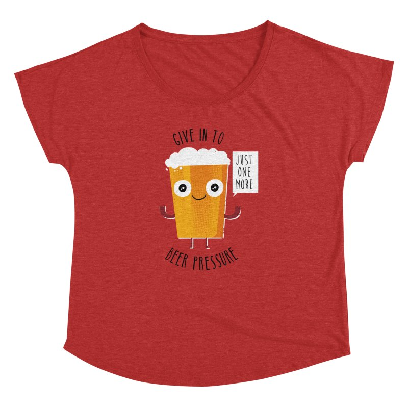 Beer Pressure Women's Dolman by Made With Awesome