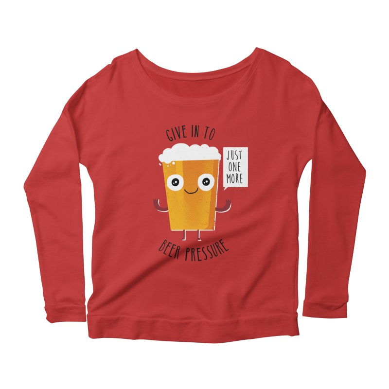 Beer Pressure Women's Longsleeve Scoopneck  by Made With Awesome
